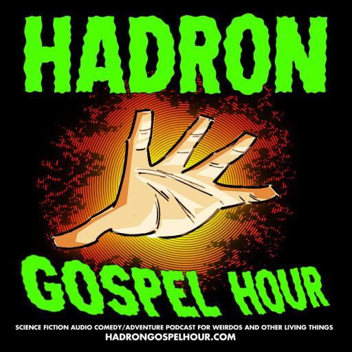 Hadron Gospel Hour: A Love Letter of Sorts
